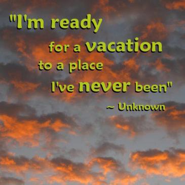 Travel somewhere new.